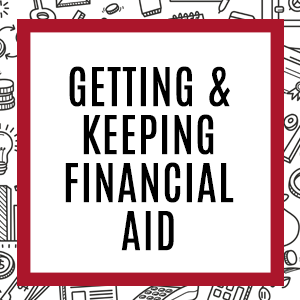 Getting and keeping your financial aid