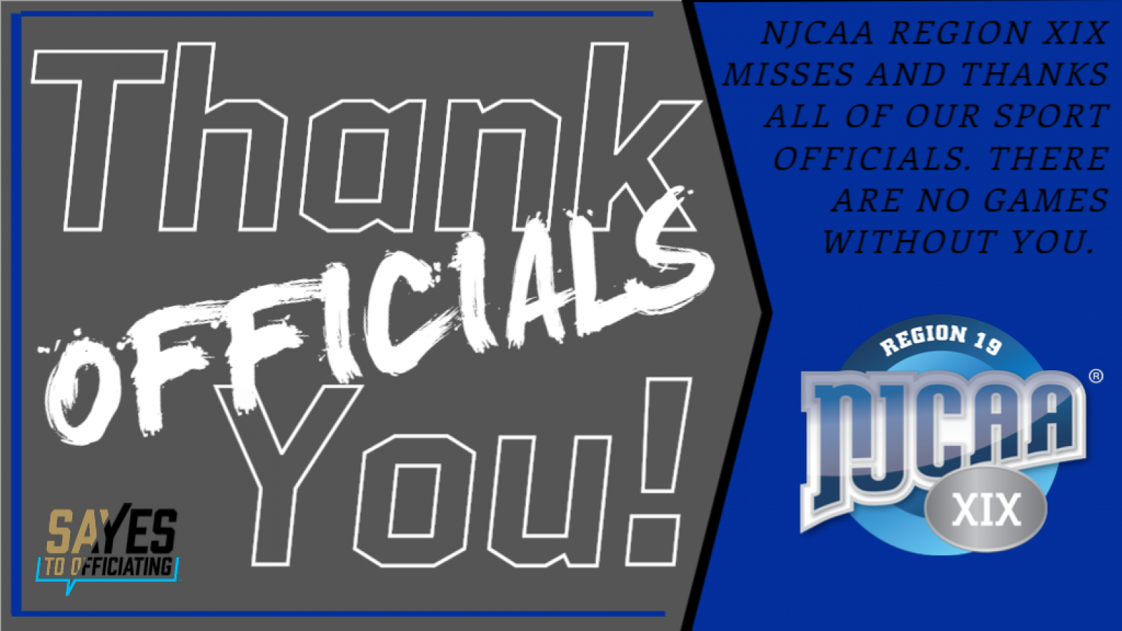 Thank You Officials - NJCAA Region XIX Misses and Thanks All of Our Sports Officials. There are No Games without you.